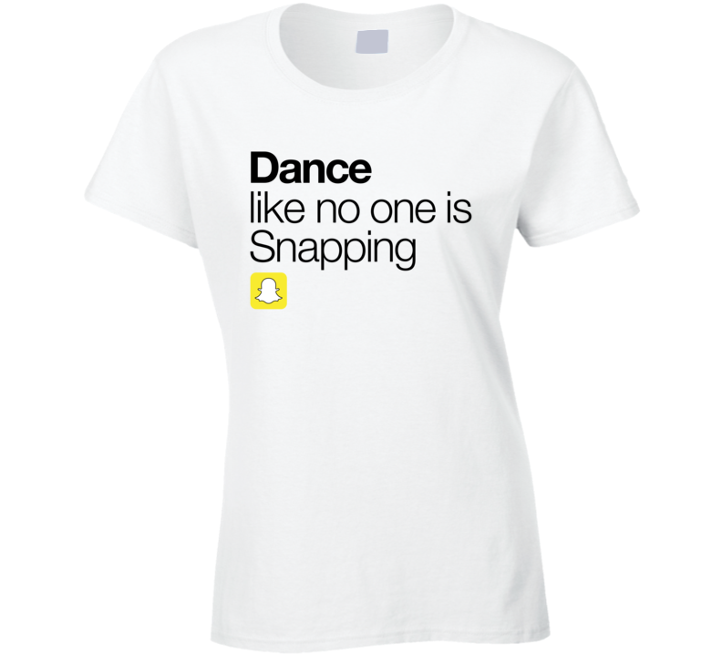 Dance Like No One Is Snapping T-Shirt