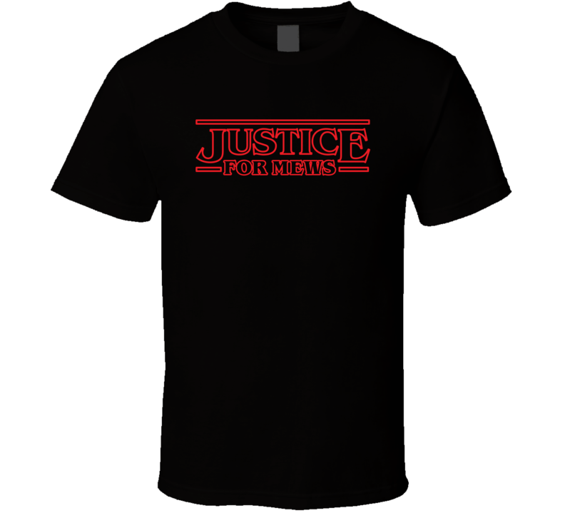 Stranger Things Justice For Mews T Shirt