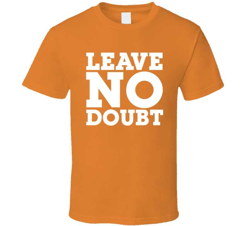 Clemson Leave No Doubt T Shirt