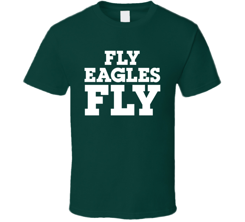 Fly Eagles Fly T Shirt