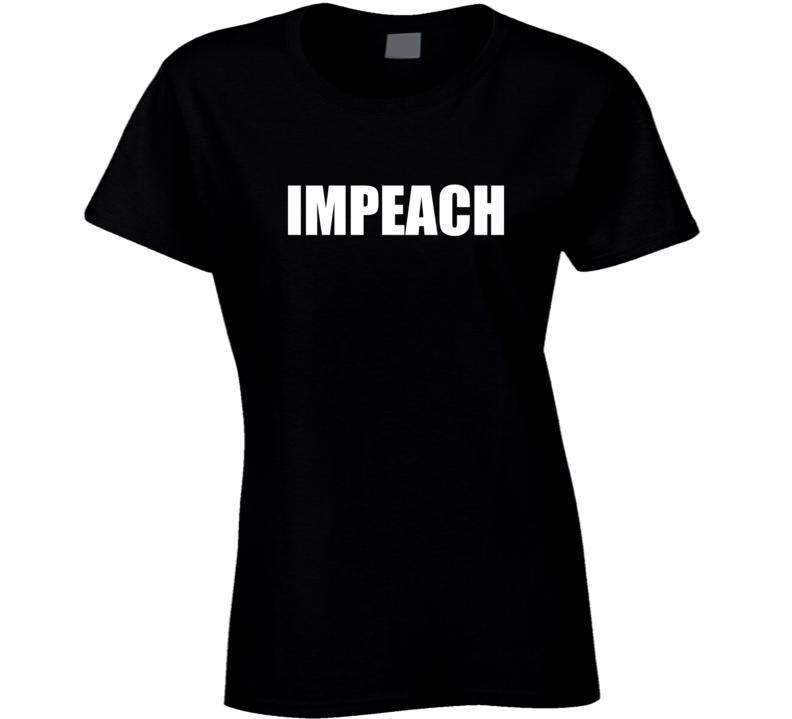 Impeach Ladies T Shirt