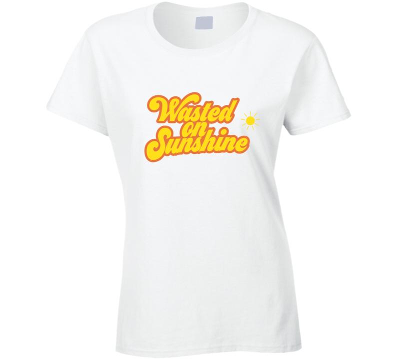 Wasted On Sunshine Ladies T Shirt