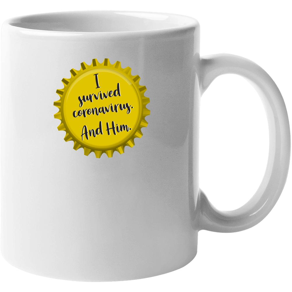 I Survived Coronavirus And Him Mug