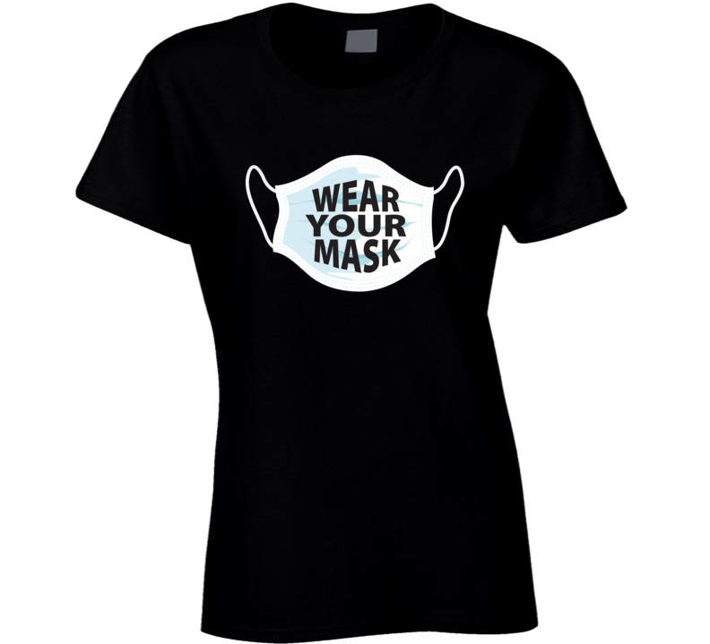 Covid Wear Your Mask Ladies T Shirt