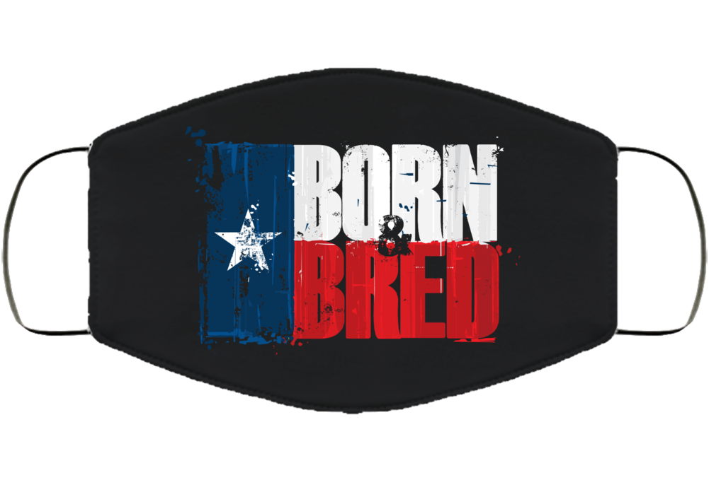Born And Bred Texas Face Mask Cover