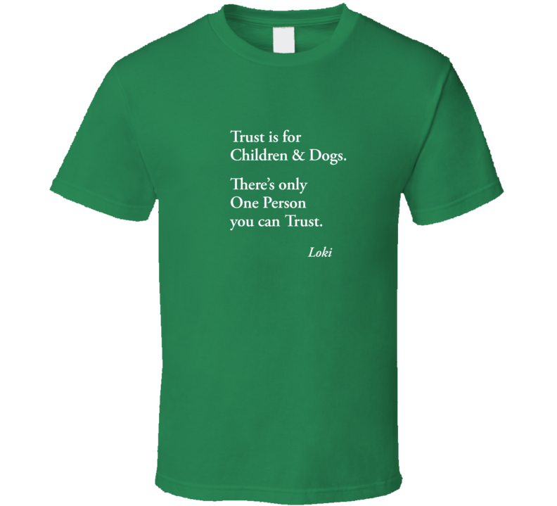 Loki - Trust Is For T Shirt
