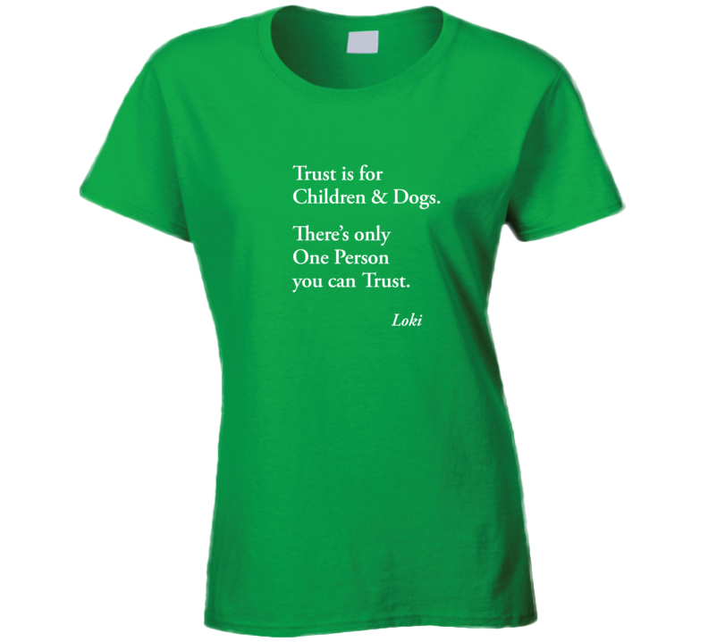 Loki - Trust Is For Ladies T Shirt