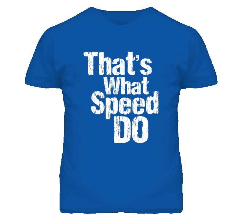 That's What Speed Do Kansas City Royals Inspired T Shirt