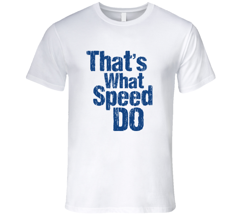 That's What Speed Do Kansas City Royals Inspired T Shirt White