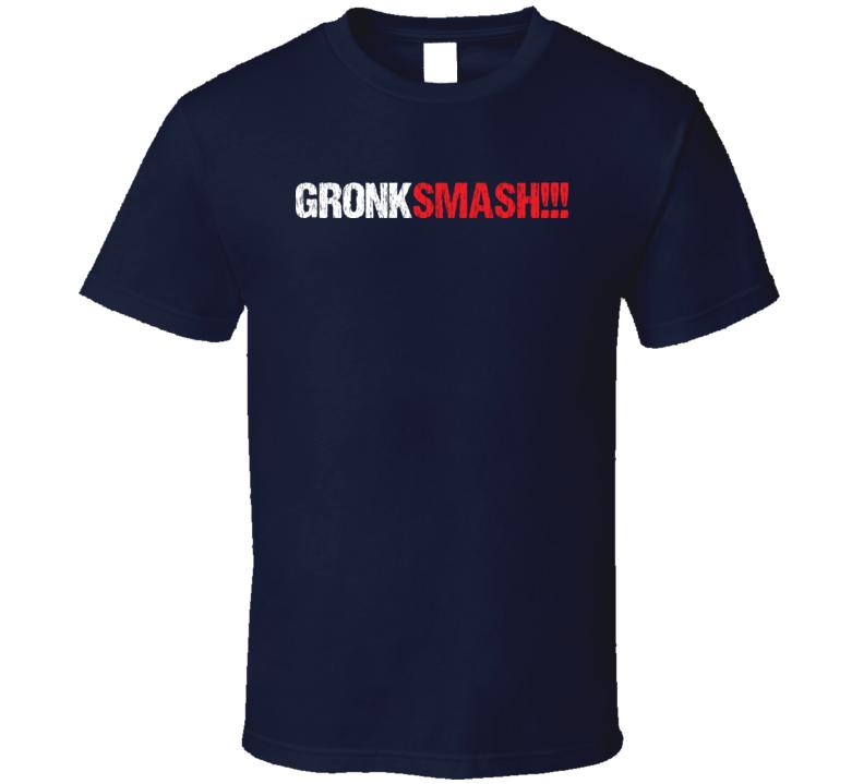 Gronk Smash Patriots Gronkowski Inspired T Shirt