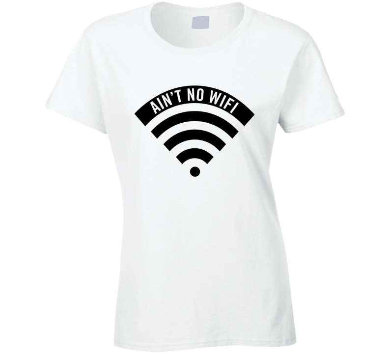 Ain't No Wifi Shay Mitchell Inspired T Shirt