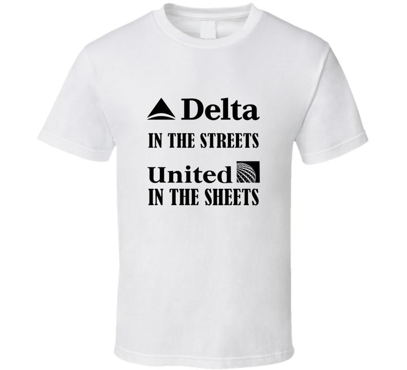 Delta In The Streets United In The Sheets T Shirt