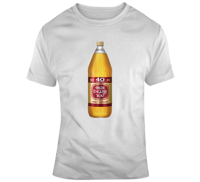 40 Olde English Malt Liquor T Shirt