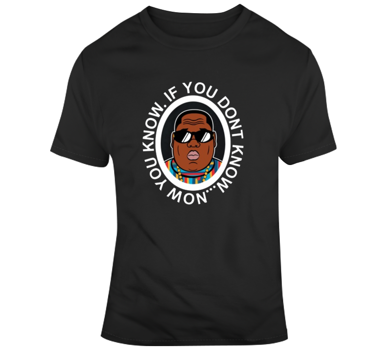 If You Don't Know, How You Know T-shirt