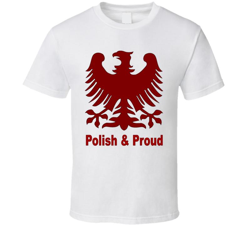 Polish and Proud T Shirt