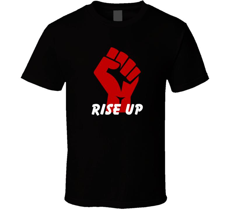Rise Up T Shirt