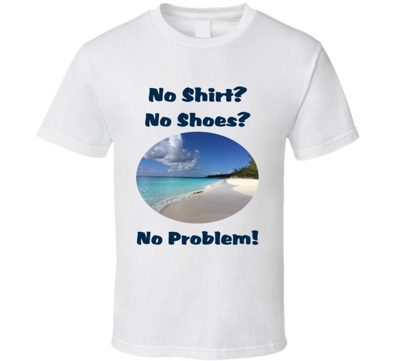 No Shirt No Shoes No Problem