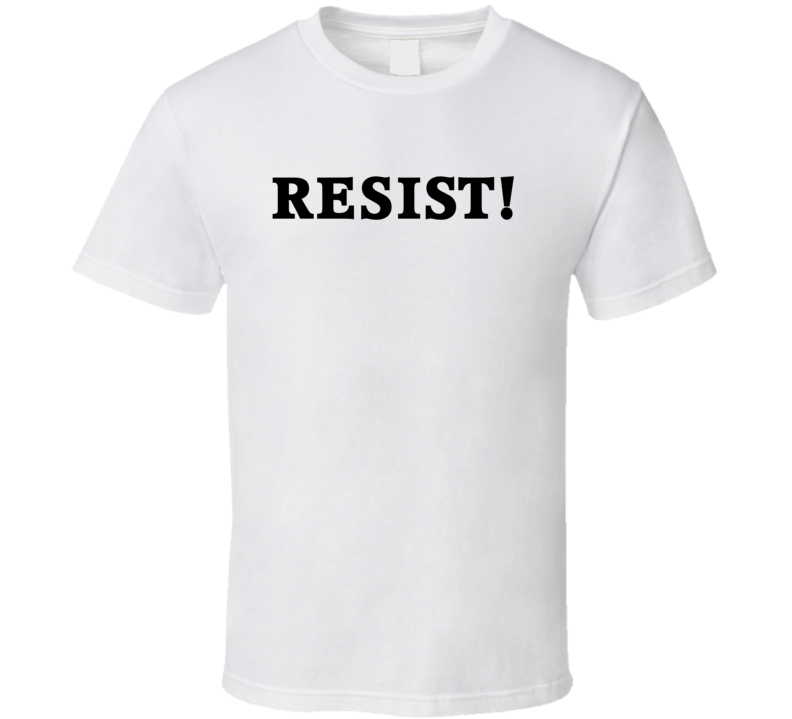 RESIST! T Shirt