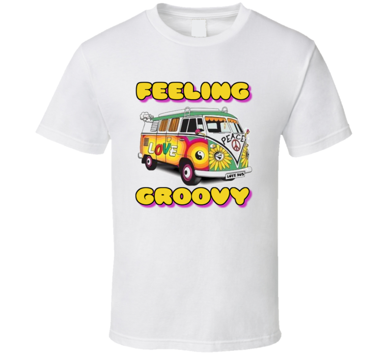 Feeling Groovy  T Shirt