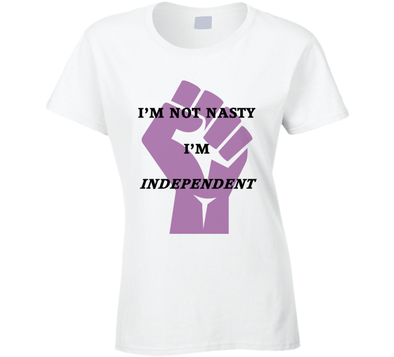 I'm Not Nasty T Shirt
