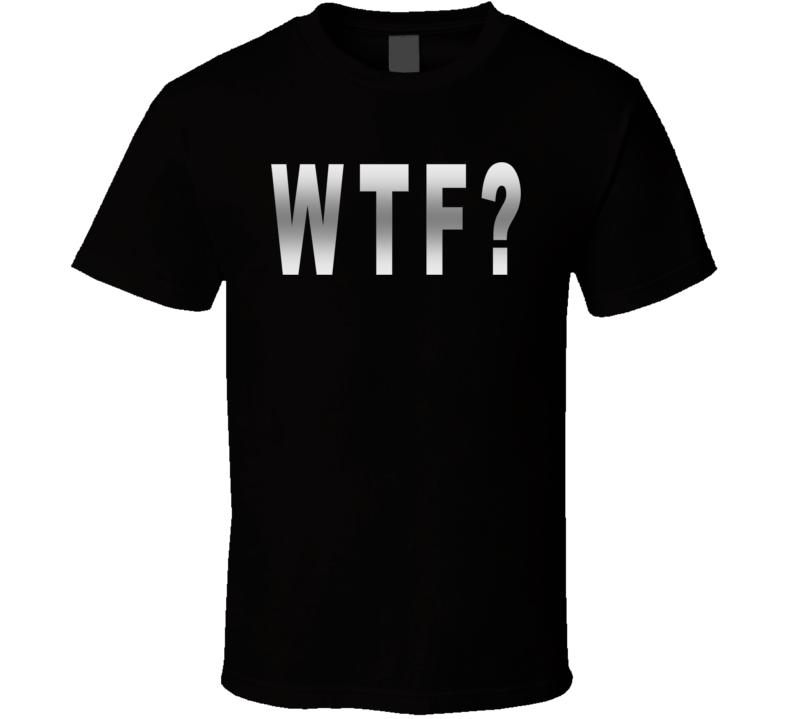 WTF? T Shirt