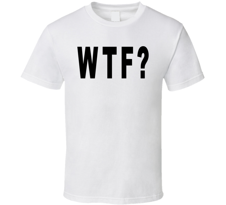 WTF? Black Text T Shirt