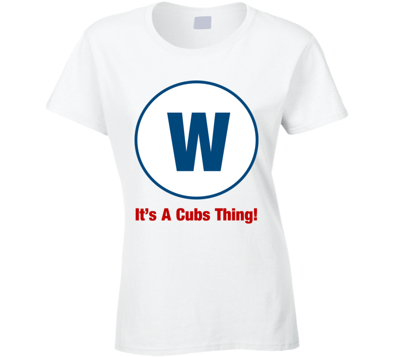It's A Cubs Thing White T Shirt