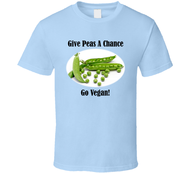 Give Peas A Chance - Go Vegan (Black Text) T Shirt