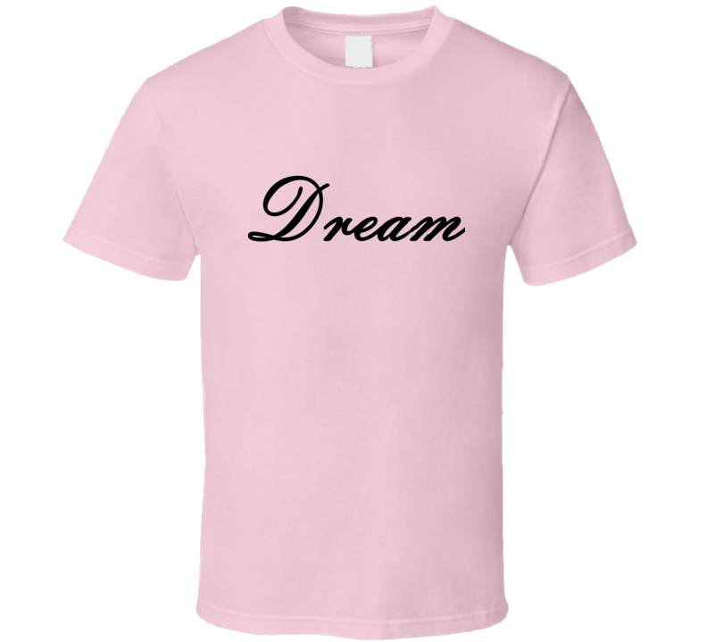 Dream v.1 T Shirt