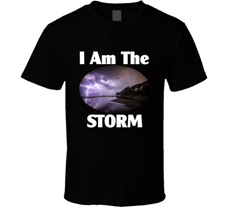 I Am The Storm v.2 T Shirt