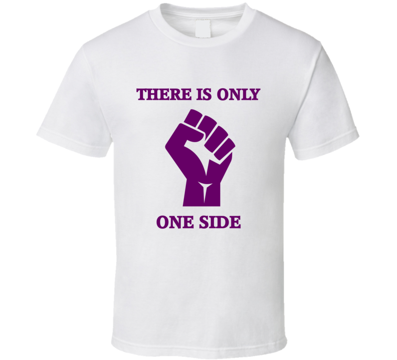 There Is Only One Side V.1 T Shirt