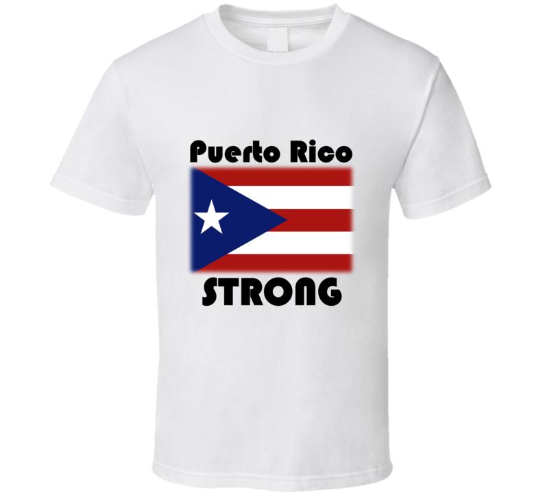 Puerto Rico Strong V.1 T Shirt