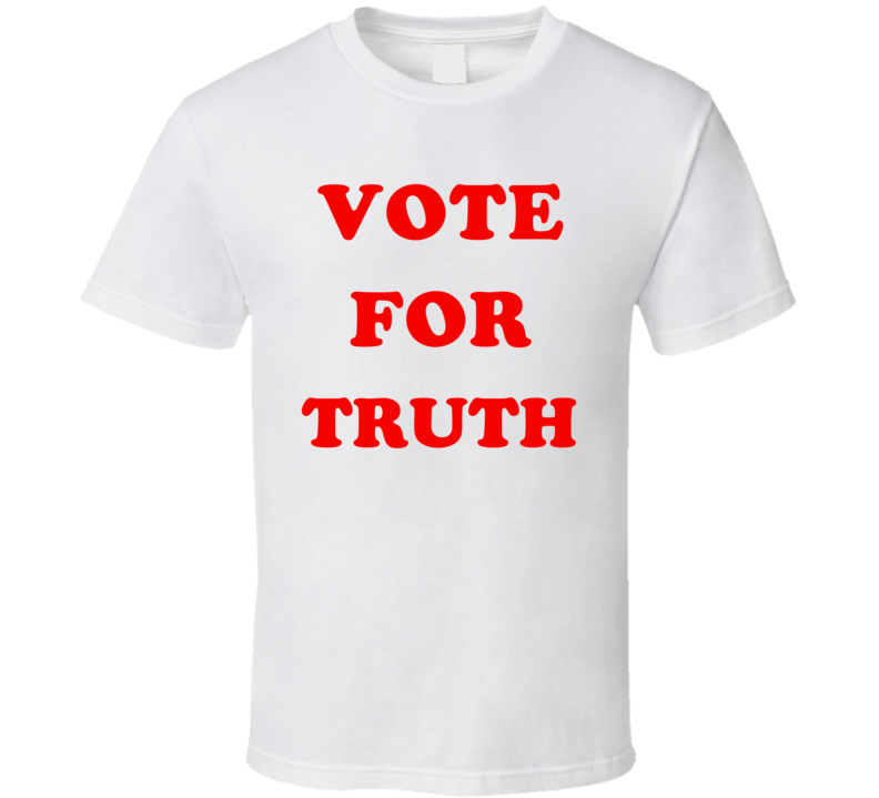 Vote For Truth V.1 T Shirt