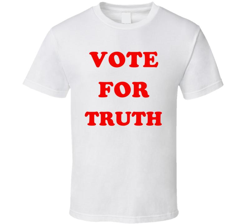 Vote For Truth V.1 T Shirt