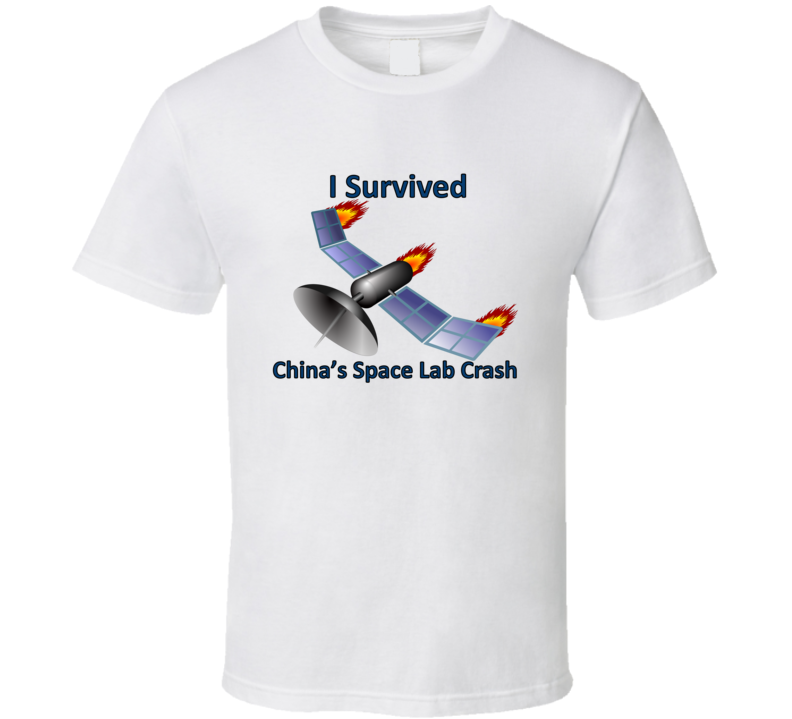 I Survived China's Space Lab Crash V.1 T Shirt