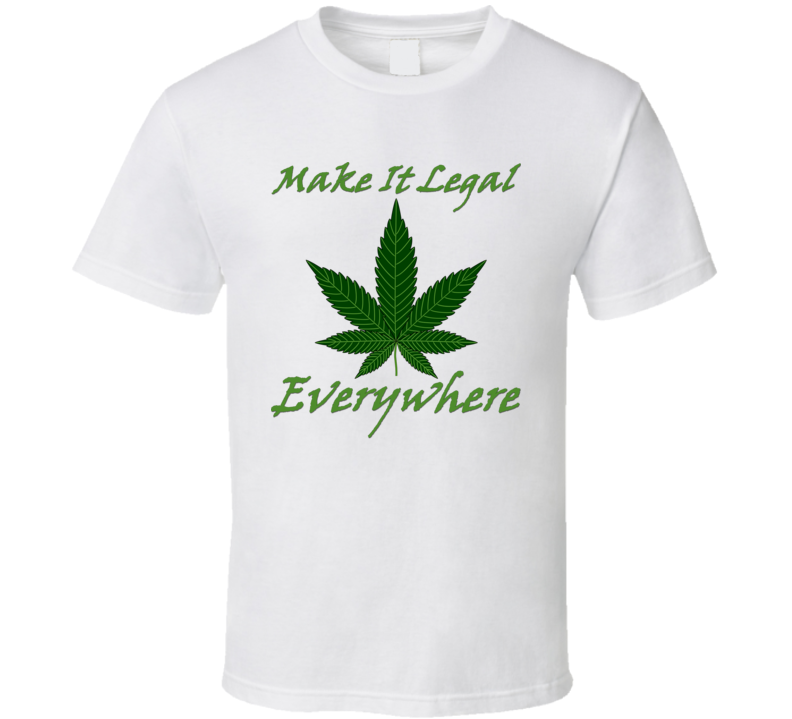 Make It Legal Everywhere V.1 T Shirt
