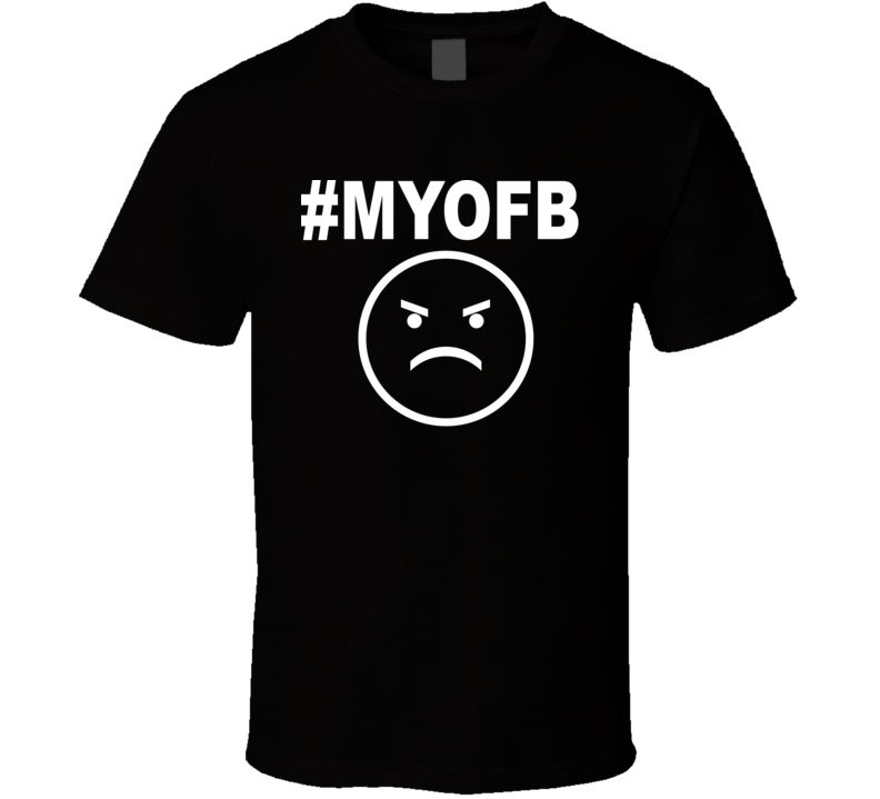 MYOFB V.3 T Shirt