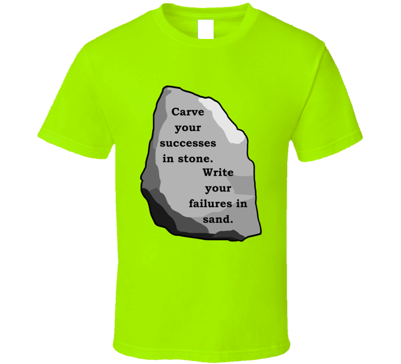 Carve Your Successes In Stone V.1 T Shirt