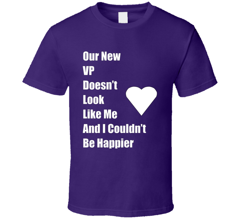 Our New Vp Doesn't Look Like Me V.1 T Shirt