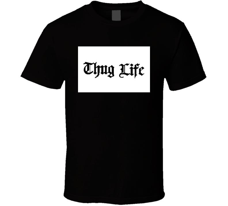 Thug Life T Shirt