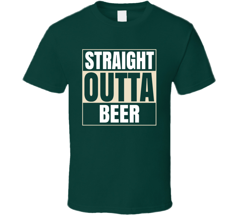 Outta Beer T Shirt