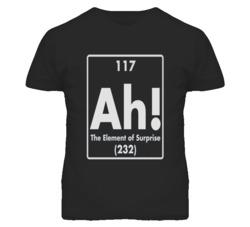 Element Of Surprise Ah Funny T Shirt
