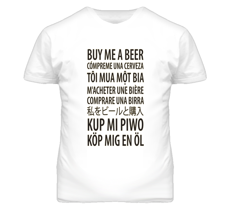 Buy Me A Beer Various Languages Funny T Shirt