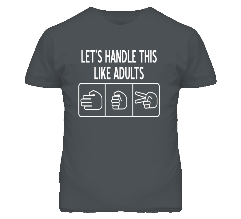 Rock Paper Scissor Lets Handle This Like Adults Funny T Shirt