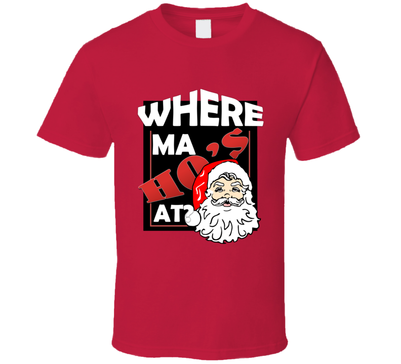 Em4shirts Where Ma Hos At Funny Santa Claus Merch Christmas T Shirt