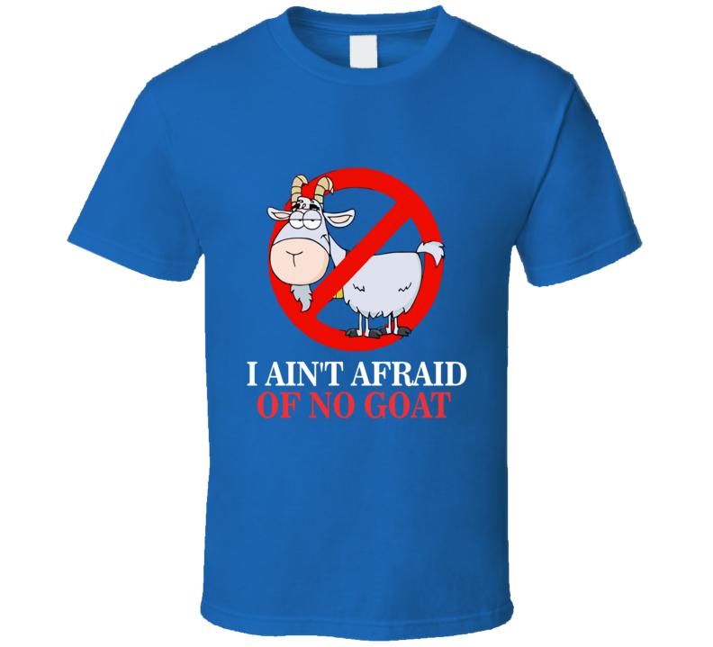 I Ain't Afraid Of No Goat Bill Murray Chicago Cubs Baseball T Shirt