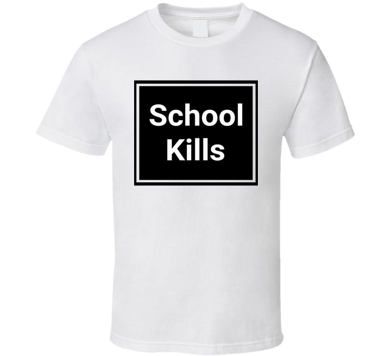 School Kills Rihanna Celebrity Fashion Slogan T-Shirt