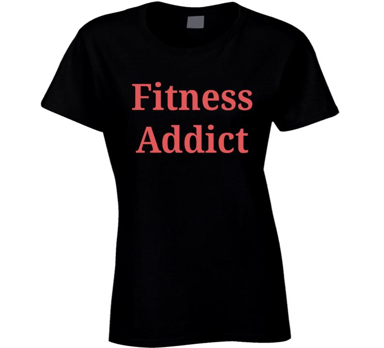 Fitness Addict T Shirt