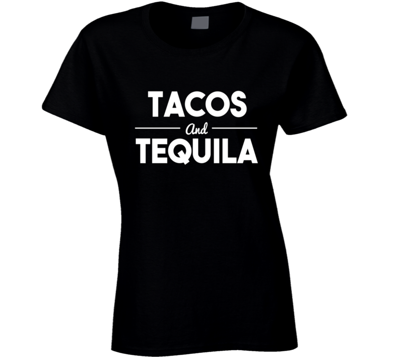 Tacos And Tequila Party T Shirt