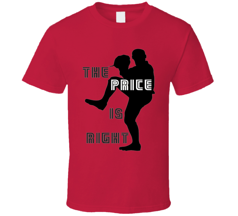 The Price is Right  Boston David Price Baseball Pitcher Red T Shirt